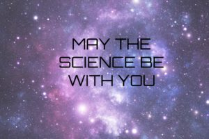 """""""May the Science Be with You"""" – National Star Wars Day"""