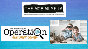 """The Mob Museum Announces Virtual Lessons in """"Operation Summer Camp"""""""